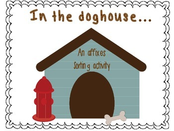 In The Doghouse | An Affixes Sorting Activity
