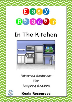 In The Kitchen Easy Reader Patterned Sentences For Beginner Readers by Koala Res