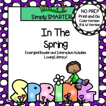 In The Spring Emergent Reader Book AND Interactive Activities