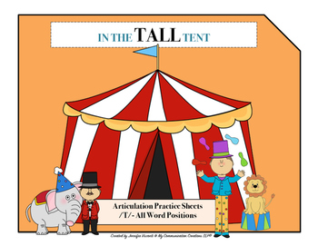 In The Tall Tent: Articulation Practice Sheets for /T/ - All Word Positions