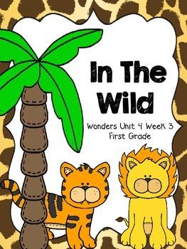 In The Wild - Wonders First Grade - Unit 4 Week 3