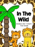 In The Wild - Wonders First Grade - Unit 4 Week 3