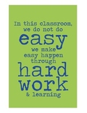 In This Classroom we don't Do Easy. . . We Make Easy Happen