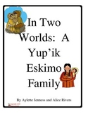 In Two Worlds: A Yup'ik Eskimo Family  Imagine It Fifth Grade