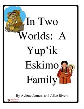 In Two Worlds: A Yup'ik Eskimo Family  Imagine It Fifth Grade