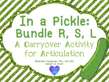 In a Pickle: A Carryover Articulation Activity for R, S, and L