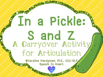 In a Pickle: S and Z