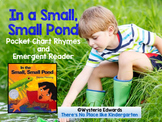 In a Small, Small Pond: Pocket Chart Rhymes and Emergent Reader