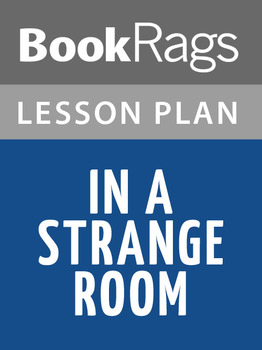 In a Strange Room Lesson Plans