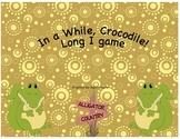 In a While, Crocodile (long i game)