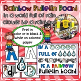 In a World Full of Rain Clouds be a Rainbow Bulletin Board