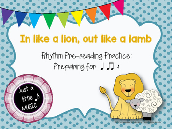 In like a lion, out like a lamb--pre-reading notation to prepare ta, titi & rest