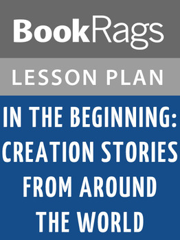 In the Beginning: Creation Stories from Around the World Lesson Plans