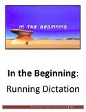 In the Beginning - Running Dictation