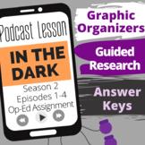 In the Dark: Season 2, Ep. 1-4 Op-Ed Writing Assignment PDF or Digital Option