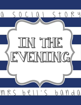 In the Evening- A Social Story
