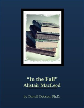 """In the Fall"" by Alistair Macleod Short Story"