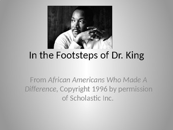 In the Footsteps of Dr. King from African Americans Who Made A Difference