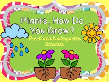 Plants How Do You Grow? Pre-K and Kindergarten Literacy an