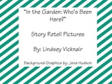 """""""In the Garden: Who's Been Here?"""" Story Retell Pictures"""