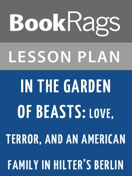 In the Garden of Beasts Lesson Plans