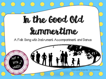 In the Good Old Summertime--A Folk Song w/ inst. accomp &