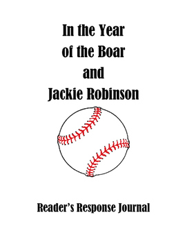 In the Year of the Boar and Jackie Robinson reading response journal