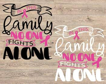In this family nobody fights alone Breast Cancer svg Cancer SVG Awareness 15120s