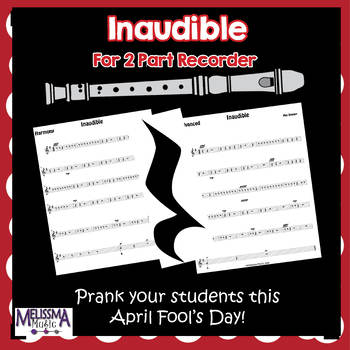FREE! Inaudible: 2 Part Recorder Duet for April Fools Day