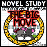 NOVEL STUDY: Commander in Cheese- The Big Move