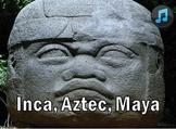 Inca, Aztecs, Maya Empires Song