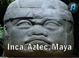 Inca, Aztecs, Maya Empires Song