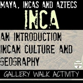 Inca Gallery Walk Activity for an Introduction to the Incan Civilization