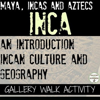 Inca Gallery Walk Activity for an Introduction to the Inca