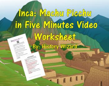 Inca: Machu Picchu in Five Minutes Video Worksheet