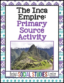 Inca Empire: Primary Source Activity