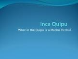 Inca Quipu- What in the Quipu is a Machu Picchu?