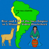 The Rise and Fall of the Inca Empire in 5 Minutes Video Worksheet