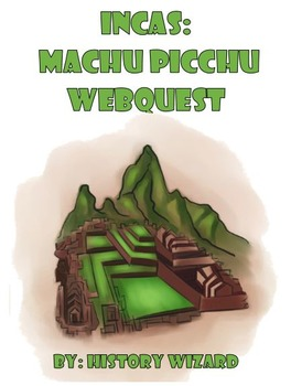 Incas: Machu Picchu Webquest (Panoramic Pictures)