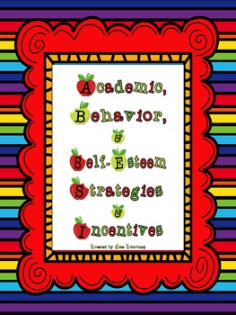 Incentive Strategies - Behavior, Academic, Self-Esteem, (motivate / reward)