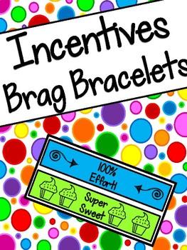 Incentives: Brag Bracelets