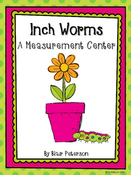 Inch Worms: A Measurement Center Freebie! by Blair Peterson ...