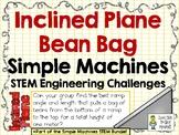 Inclined Plane Bean Bag - STEM Engineering Challenge - Simple Machines