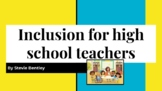 Inclusive practices for high school teachers - inclusion