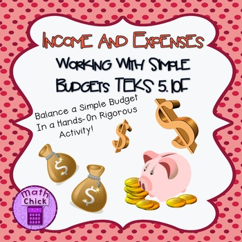Income and Expenses- Working With A Simple Budget TEK 5.10F