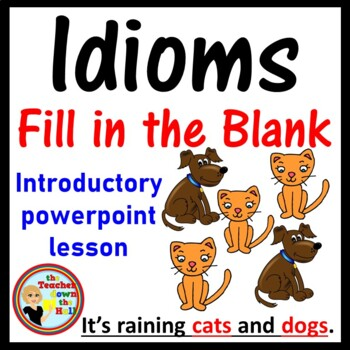 Idioms - Fill in the Blank Ppt.