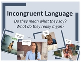 Body Language vs Message:  Do they mean what they say?