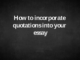 Incorporating Quotations into an Essay