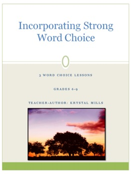 Incorporating Strong Word Choice: 3 Lessons for Language Arts Grades 6-9