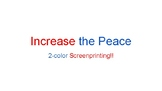 Increase the Peace! Screenprinting and Social Justice Pres
